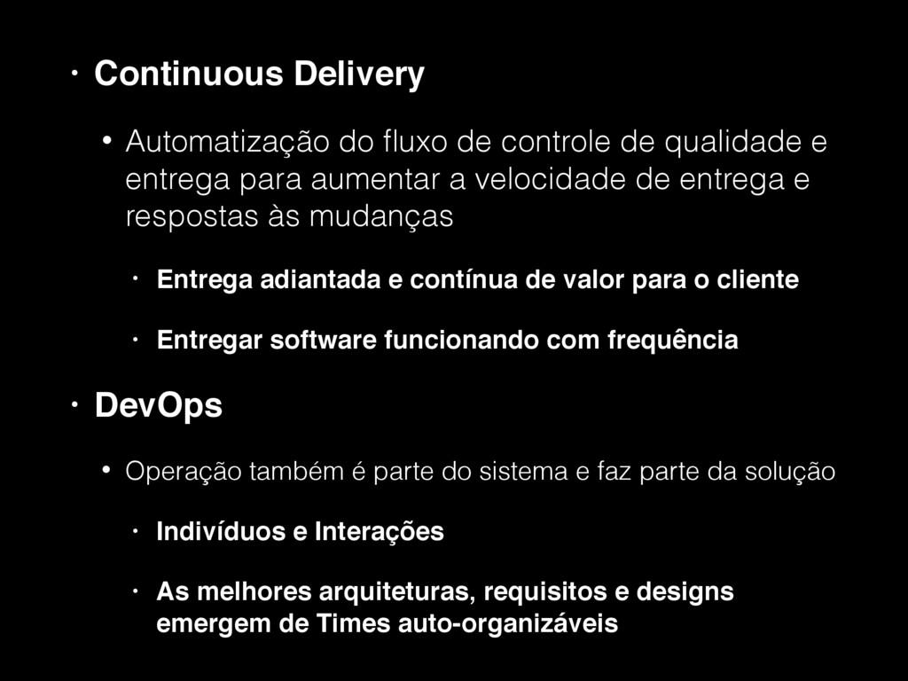 • Continuous Delivery • Automatização do fluxo d...