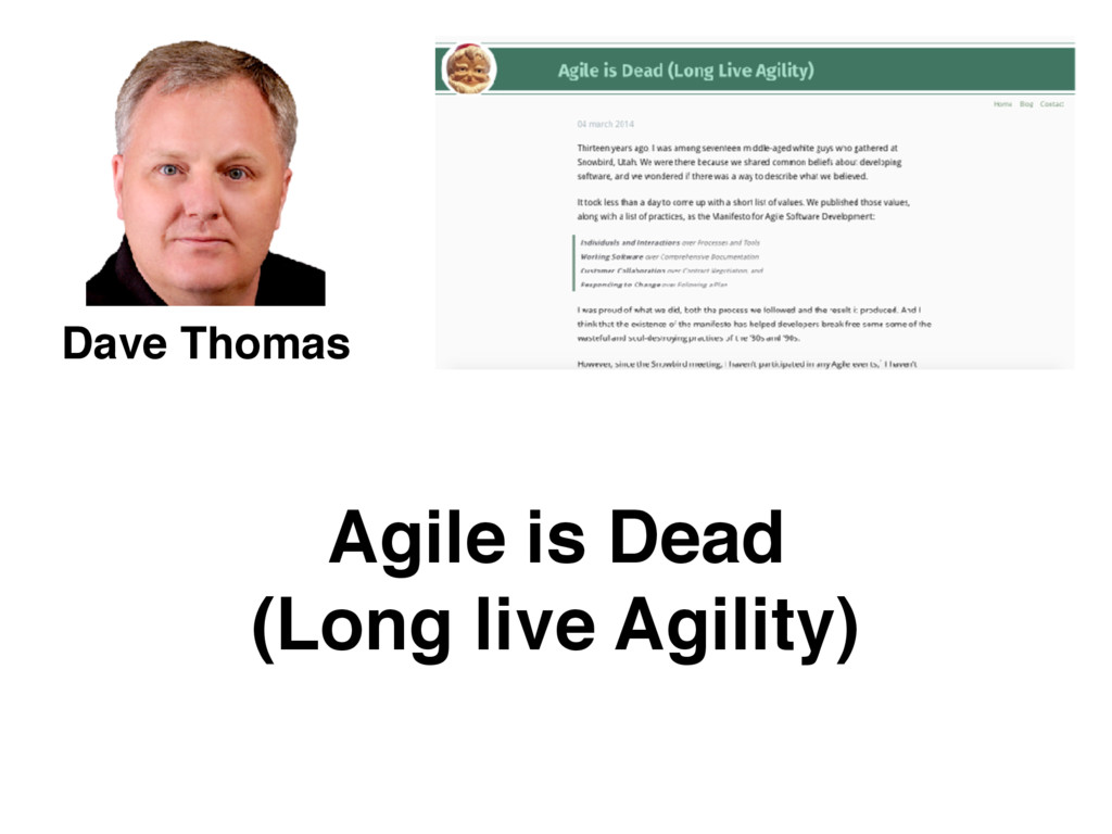 Dave Thomas Agile is Dead (Long live Agility)