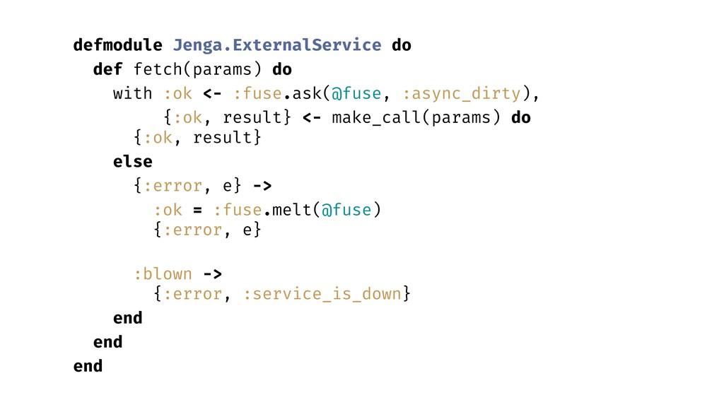 defmodule Jenga.ExternalService do def fetch(pa...