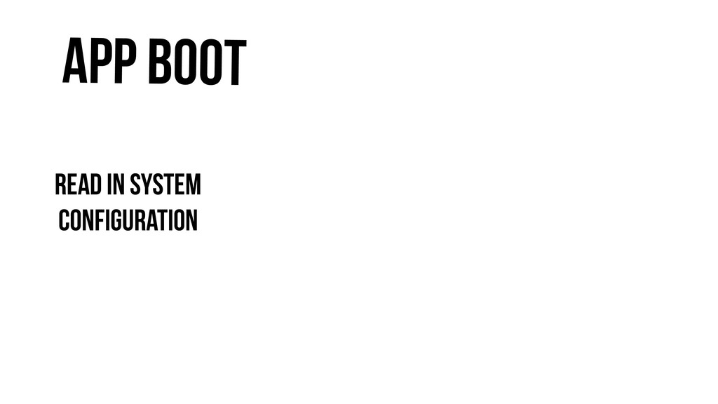 App Boot Read in system configuration