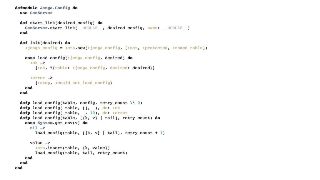 defmodule Jenga.Config do use GenServer def sta...