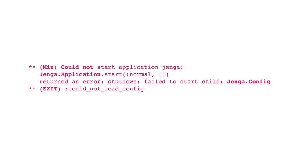 ** (Mix) Could not start application jenga: Jen...