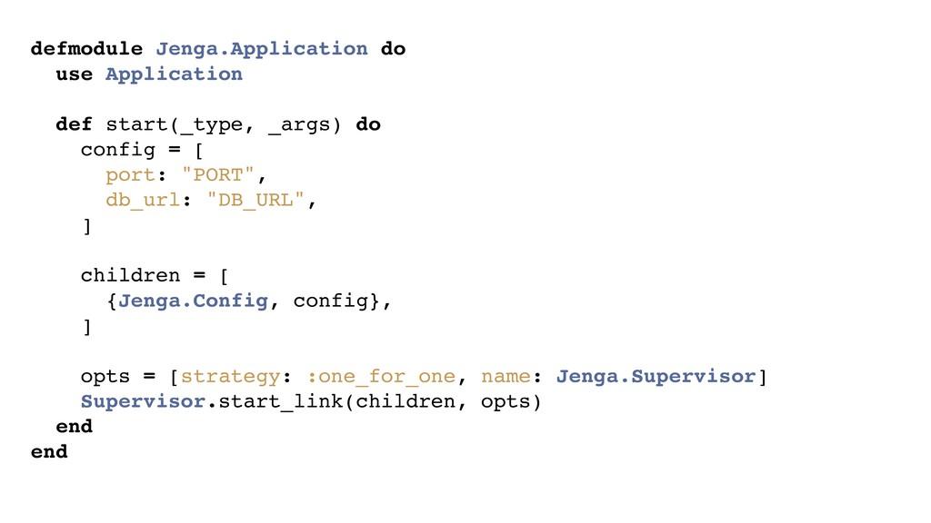 defmodule Jenga.Application do use Application ...
