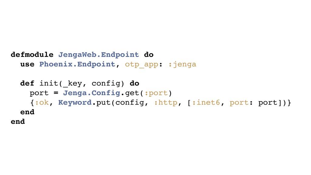 defmodule JengaWeb.Endpoint do use Phoenix.Endp...