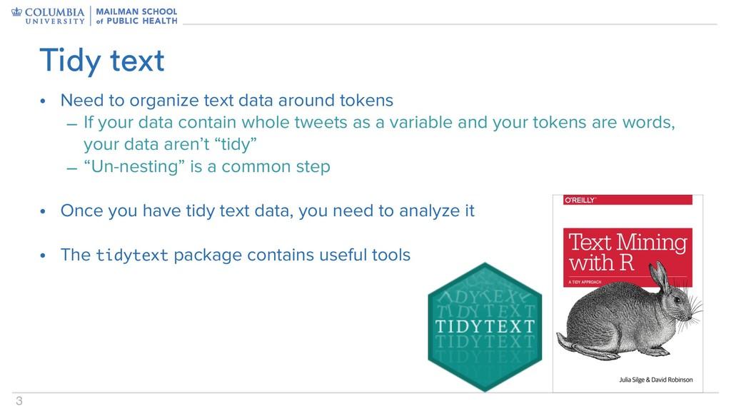 3 • Need to organize text data around tokens – ...