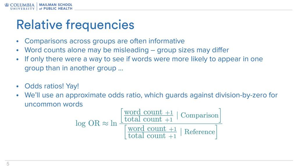 5 • Comparisons across groups are often informa...