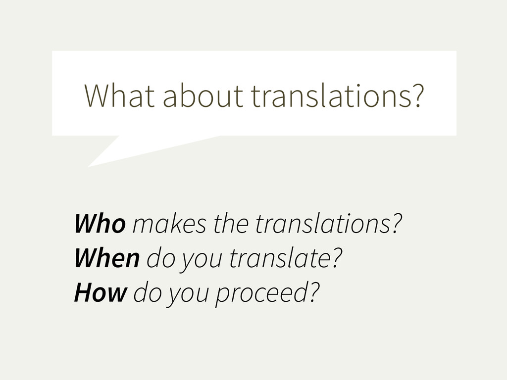 Who makes the translations? When do you transla...