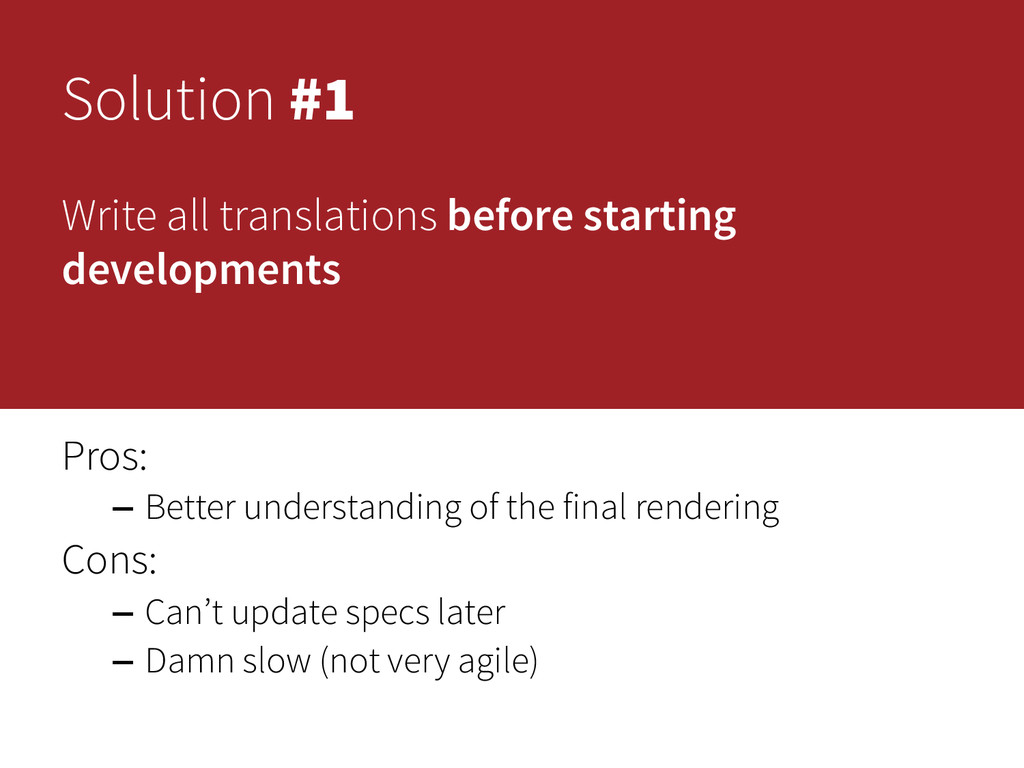 Solution #1 Write all translations before start...