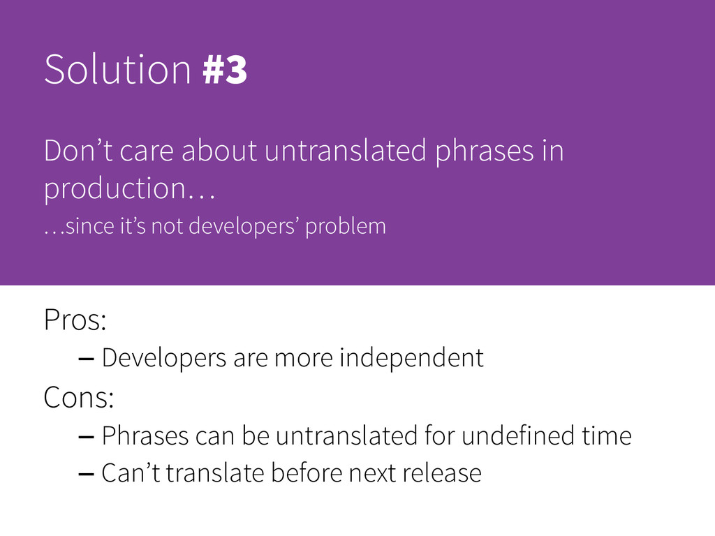 Solution #3 Don't care about untranslated phras...