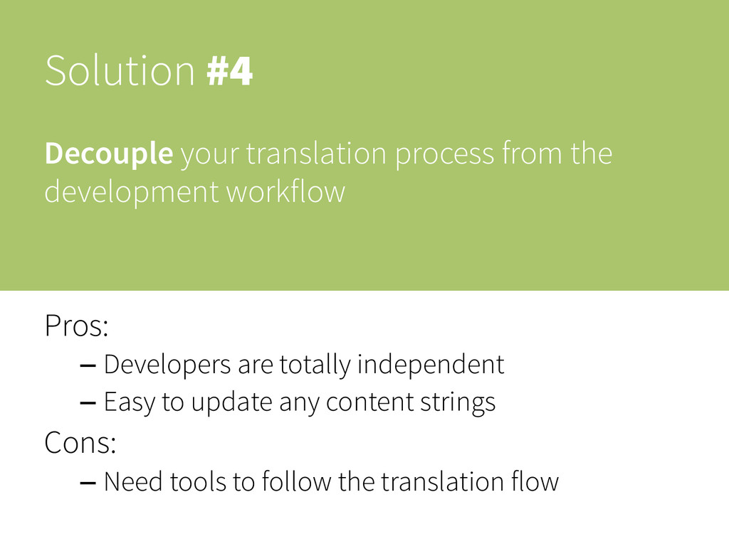 Solution #4 Decouple your translation process f...