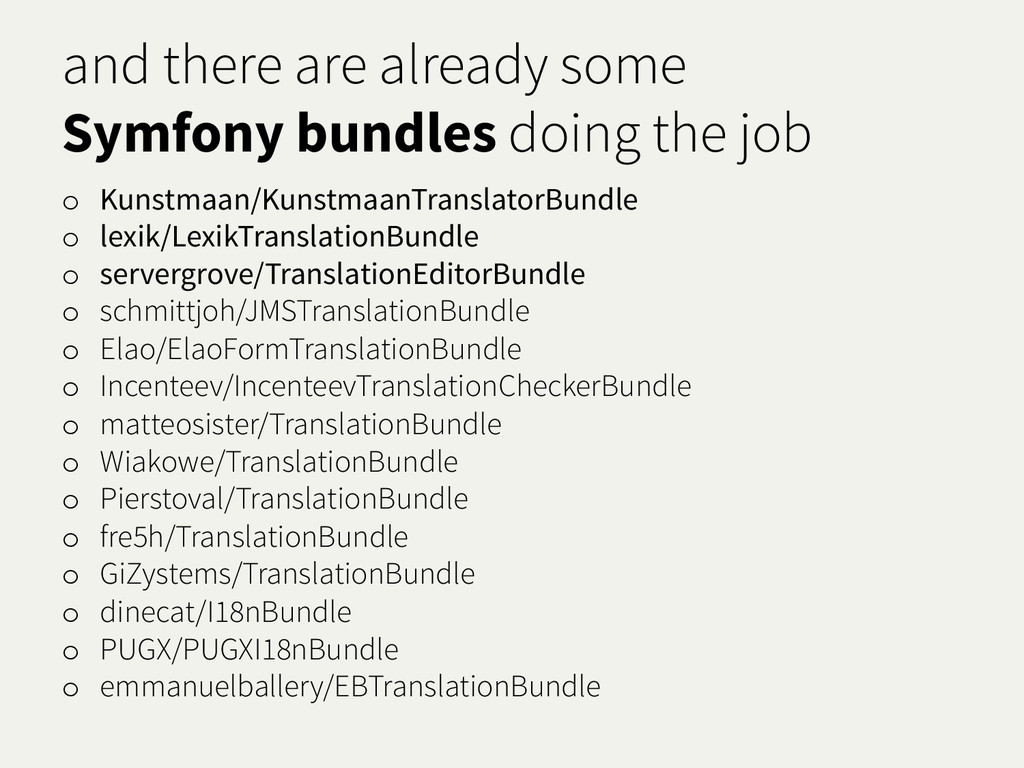and there are already some Symfony bundles doin...