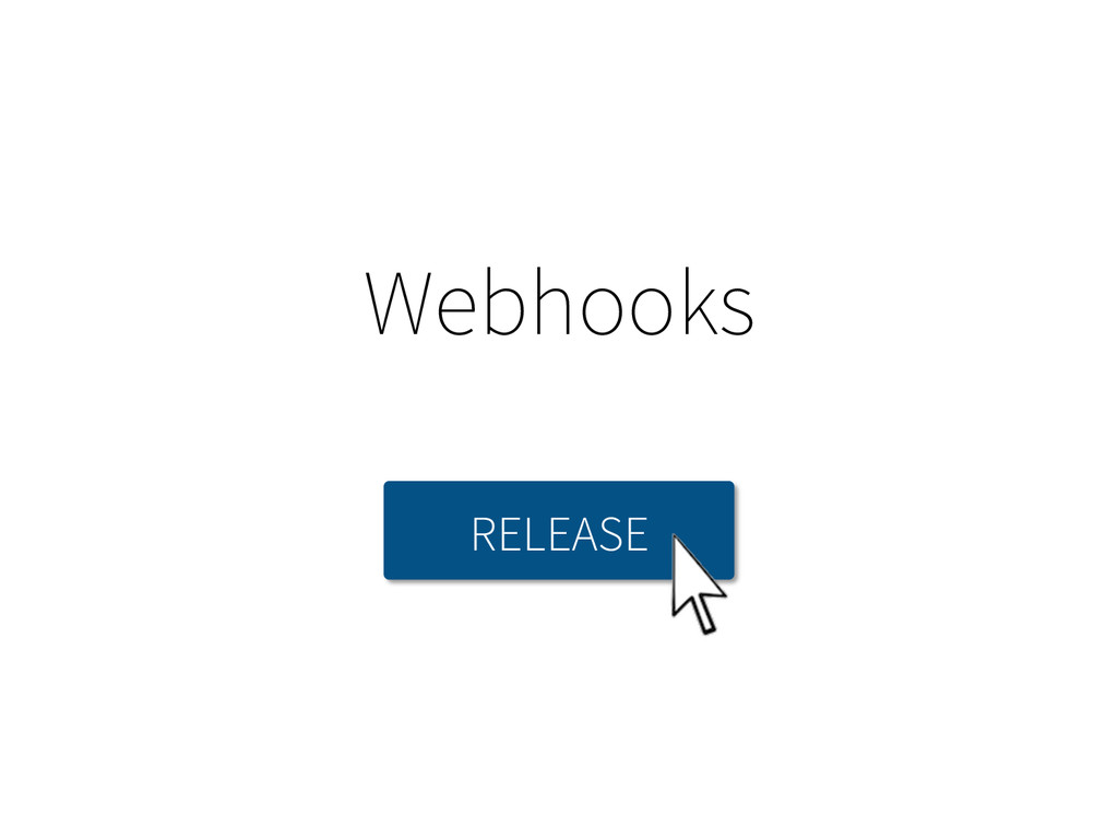 Webhooks RELEASE
