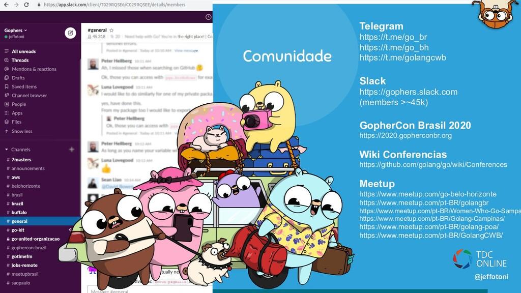 @jeffotoni Comunidade Telegram https://t.me/go_...