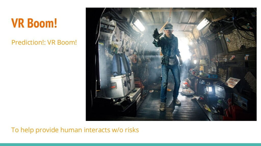 Prediction!: VR Boom! To help provide human int...