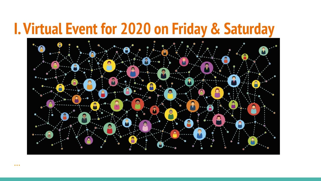 I. Virtual Event for 2020 on Friday & Saturday ...