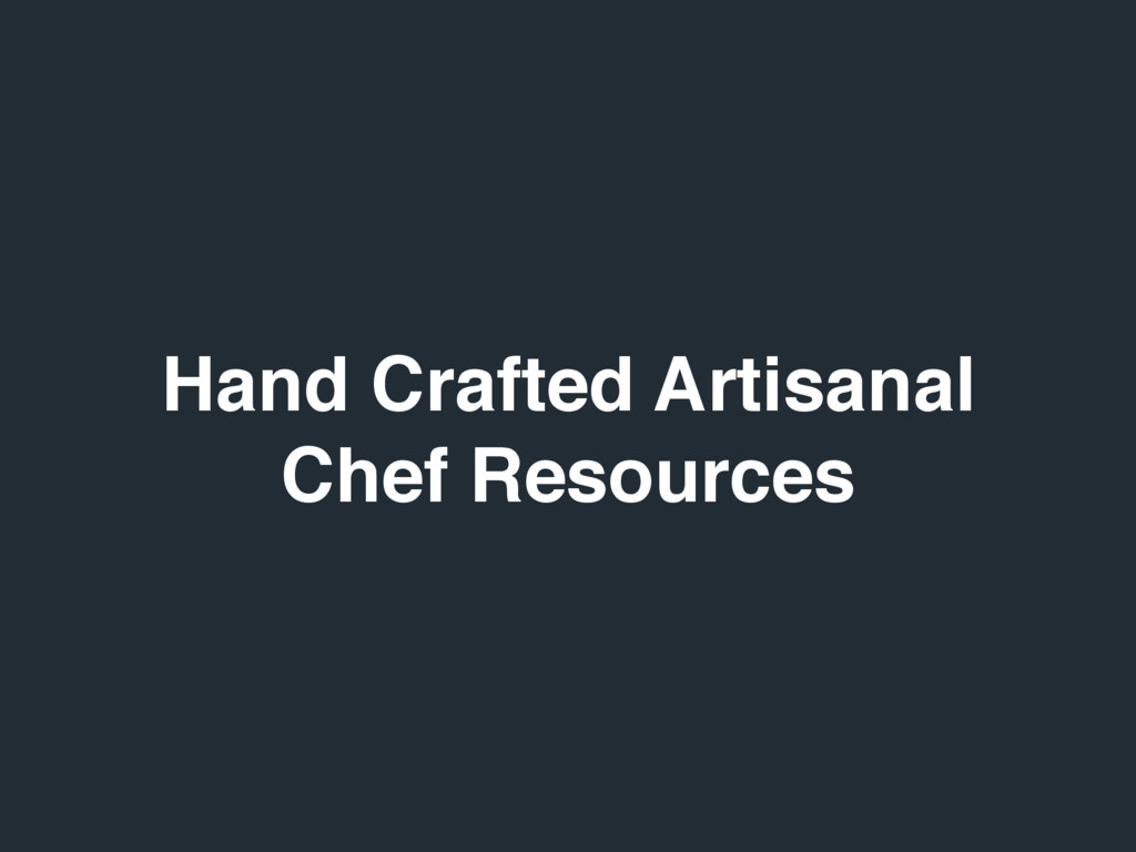 Hand Crafted Artisanal Chef Resources
