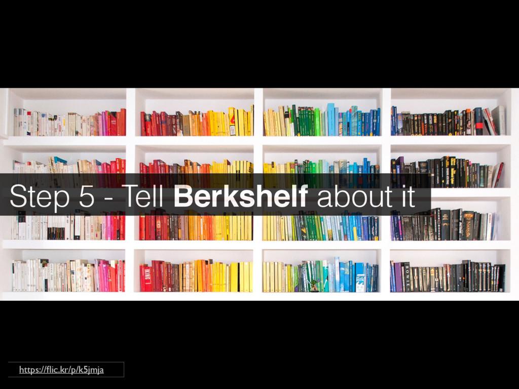 Step 5 - Tell Berkshelf about it https://flic.kr...