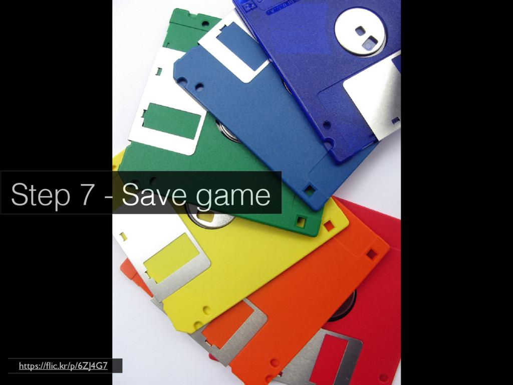 Step 7 - Save game https://flic.kr/p/6ZJ4G7