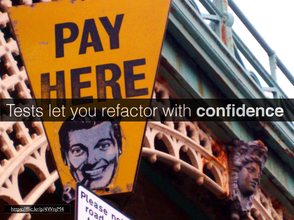 Tests let you refactor with confidence https://...