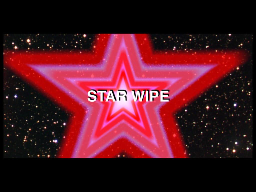 STAR WIPE