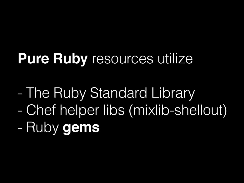 Pure Ruby resources utilize - The Ruby Standard...