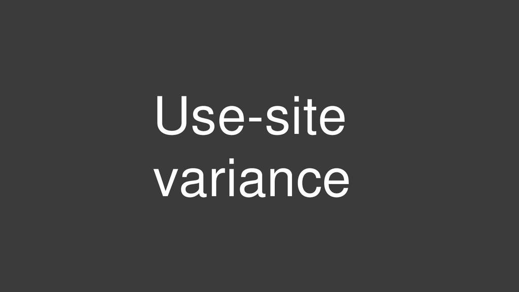 Use-site variance