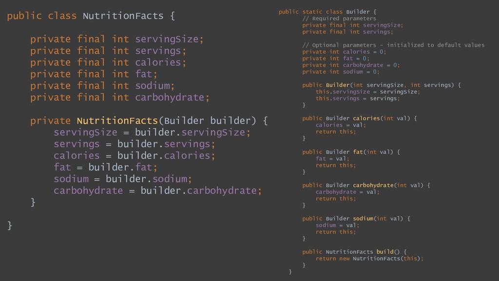 public static class Builder { // Required param...