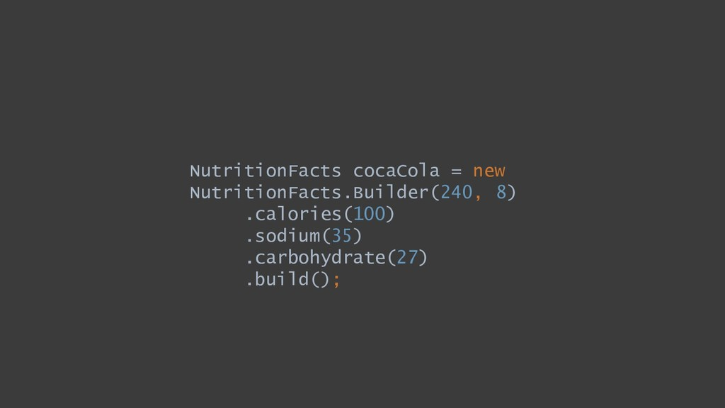 NutritionFacts cocaCola = new NutritionFacts.Bu...