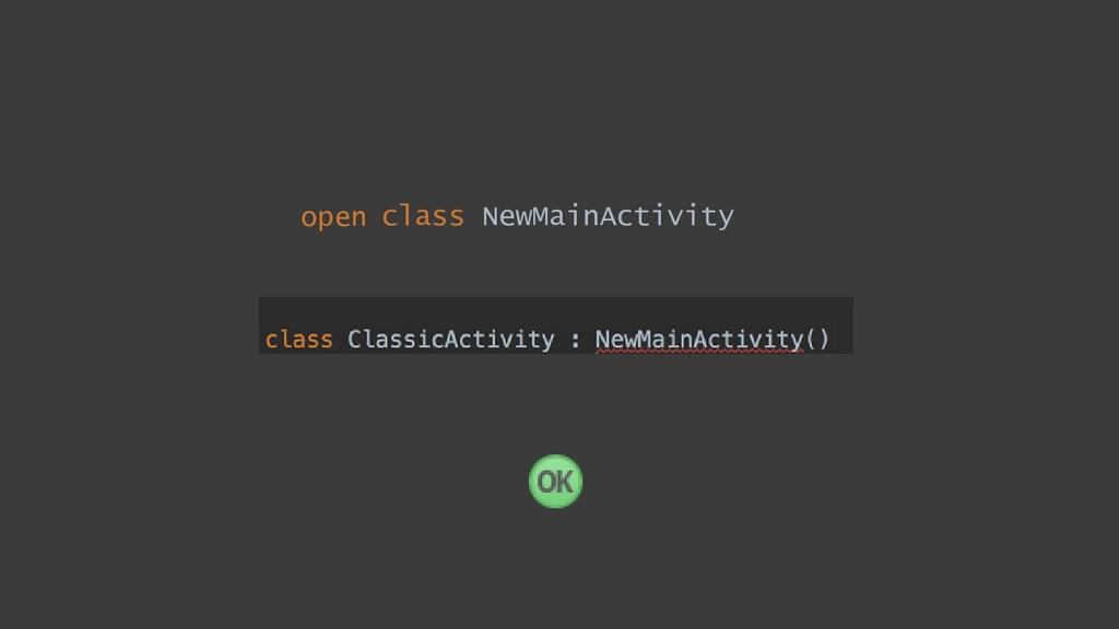class NewMainActivity open