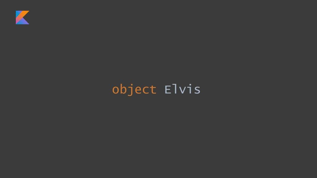 object Elvis