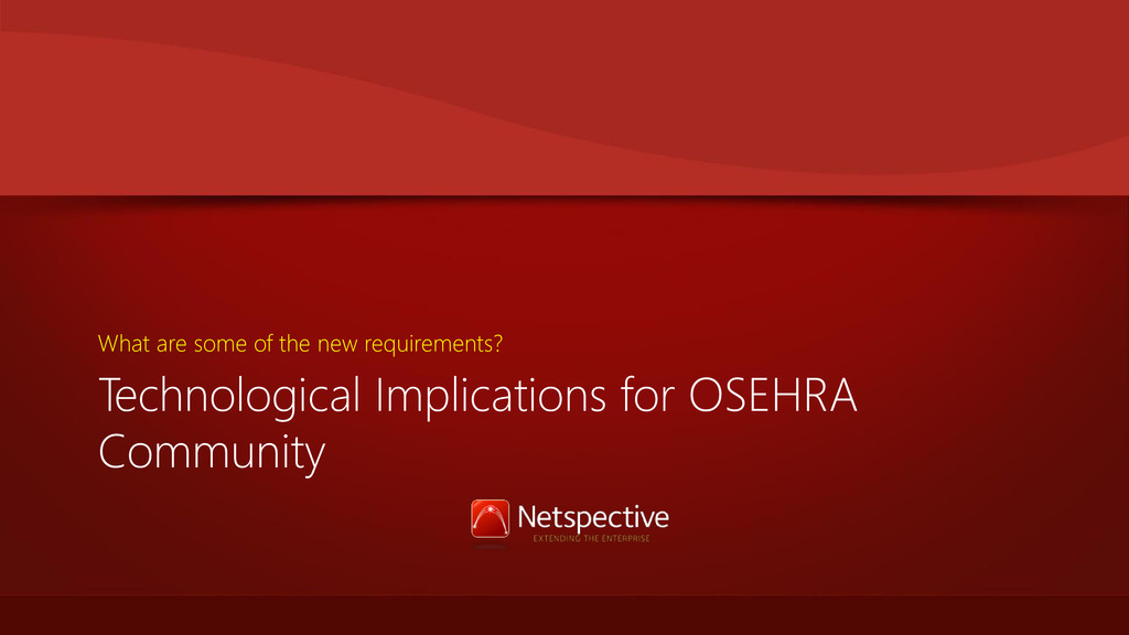 Technological Implications for OSEHRA Community...