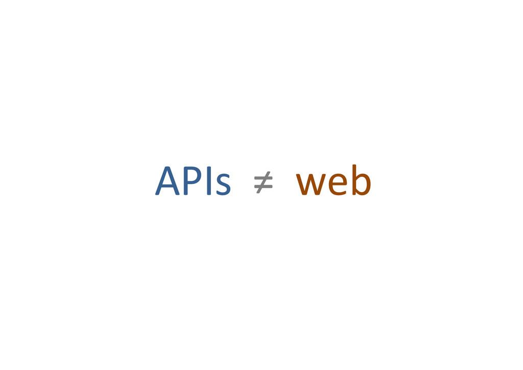 APIs%%≠%%web%