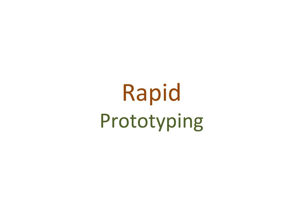Rapid% Prototyping%
