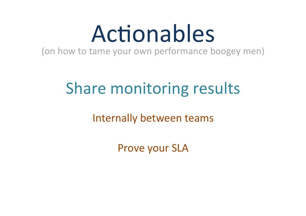 Ac7onables% Share%monitoring%results% (on%how%t...