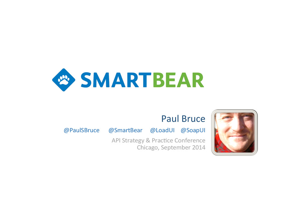Paul%Bruce% API%Strategy%&%Prac7ce%Conference% ...