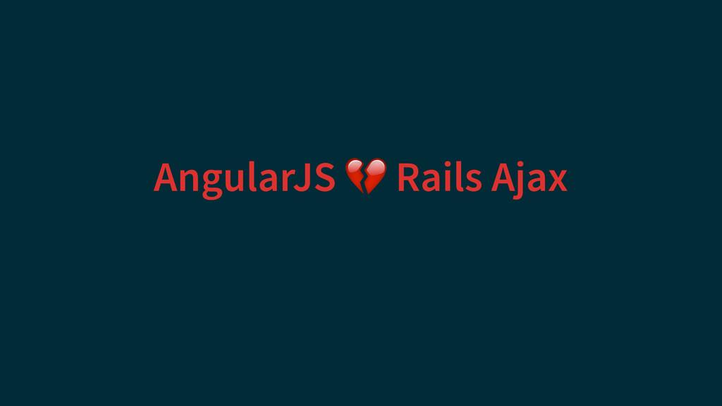 AngularJS  Rails Ajax