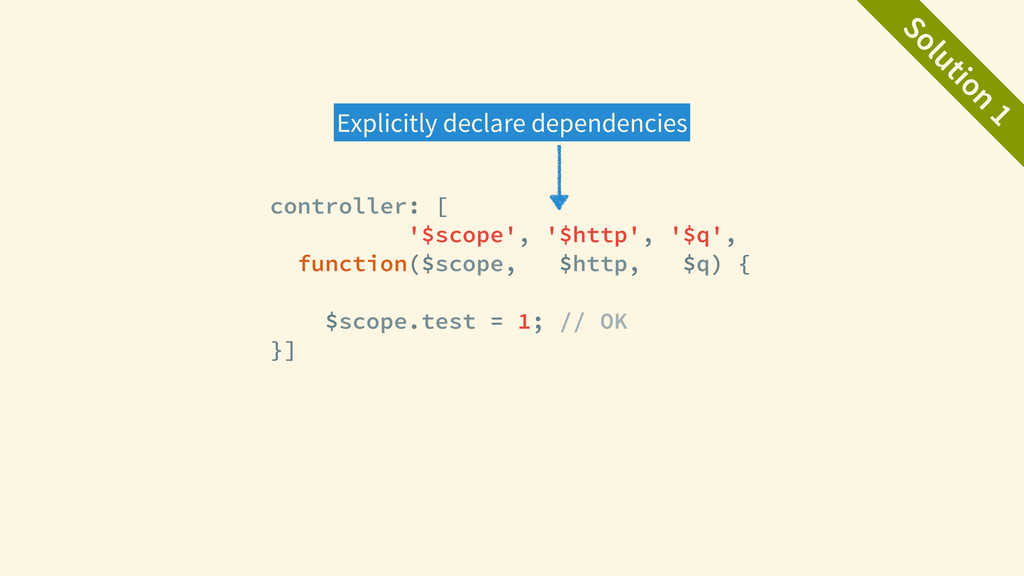 Solution 1 controller: [ '$scope', '$http', '$q...