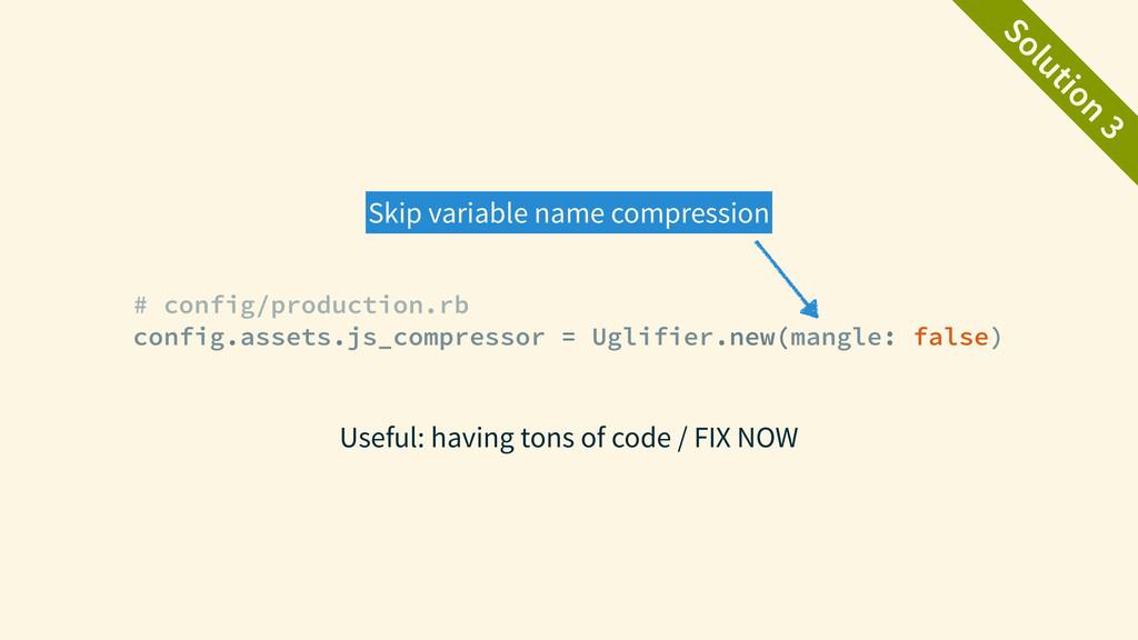 Solution 3 Skip variable name compression # con...