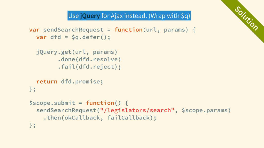 Solution var sendSearchRequest = function(url, ...