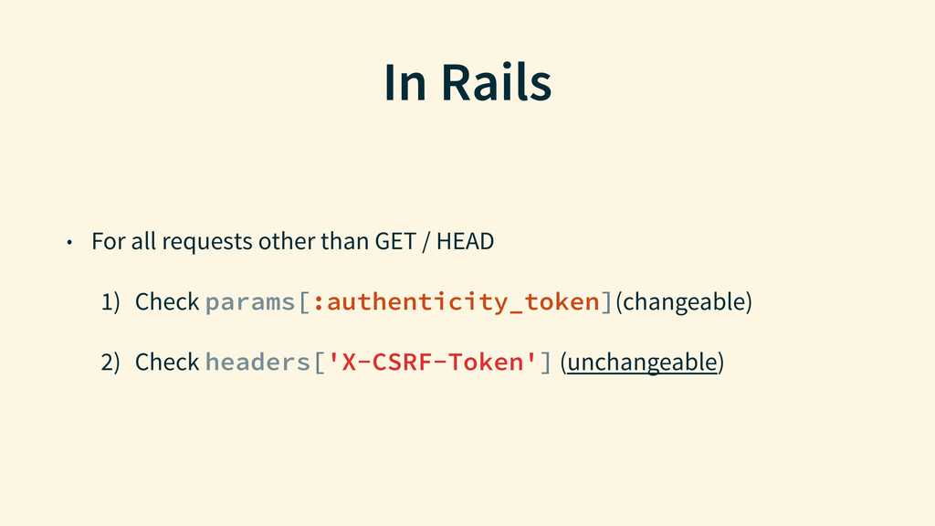 In Rails • For all requests other than GET / HE...