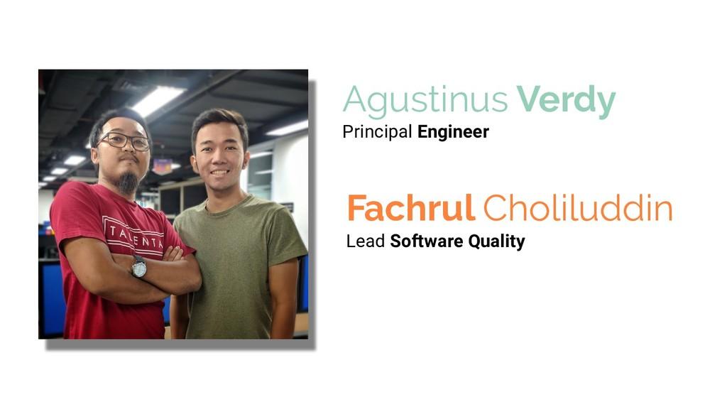 Agustinus Verdy Principal Engineer Fachrul Chol...