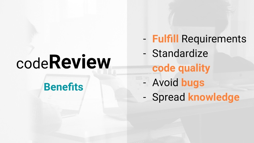 codeReview Benefits - Fulfill Requirements - Stan...
