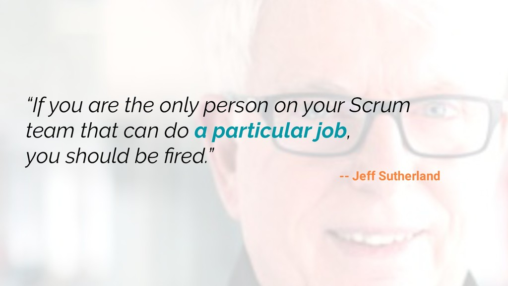"""""""If you are the only person on your Scrum team ..."""