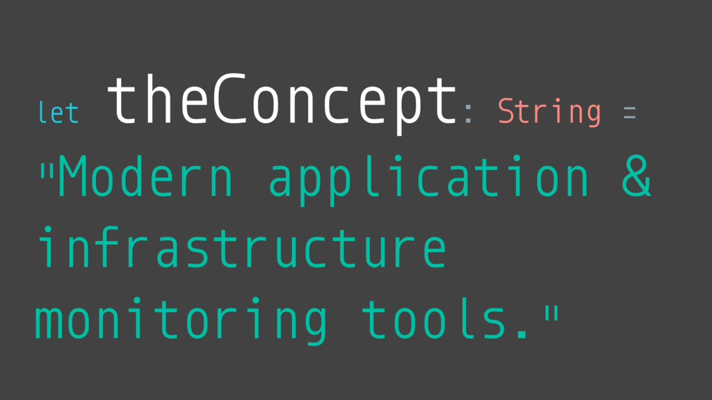 "let theConcept: String = ""Modern application & ..."