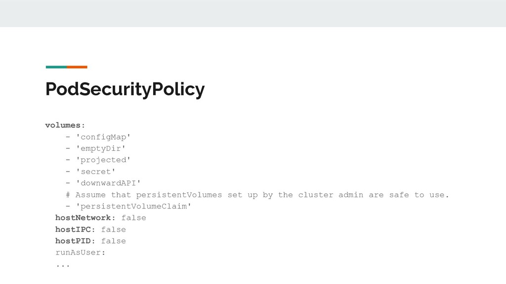 PodSecurityPolicy volumes: - 'configMap' - 'emp...