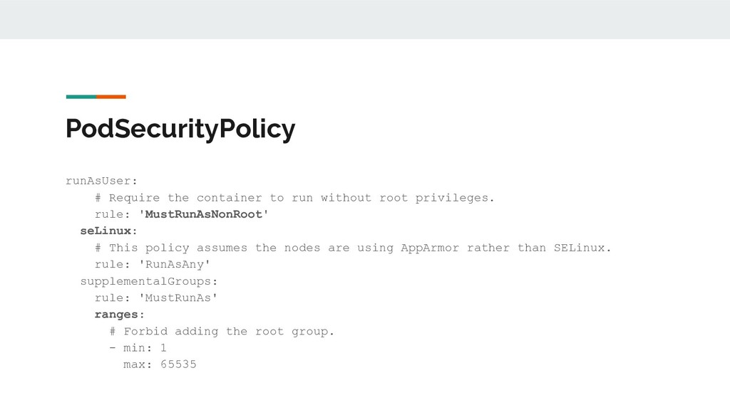 PodSecurityPolicy runAsUser: # Require the cont...