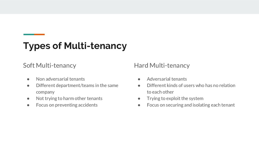Types of Multi-tenancy Soft Multi-tenancy ● Non...