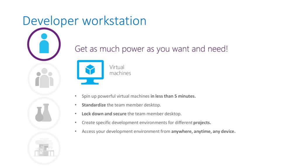 Developer workstation • Spin up powerful virtua...