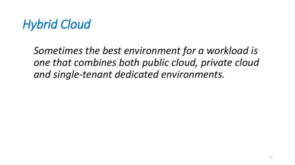 Hybrid Cloud Sometimes the best environment for...