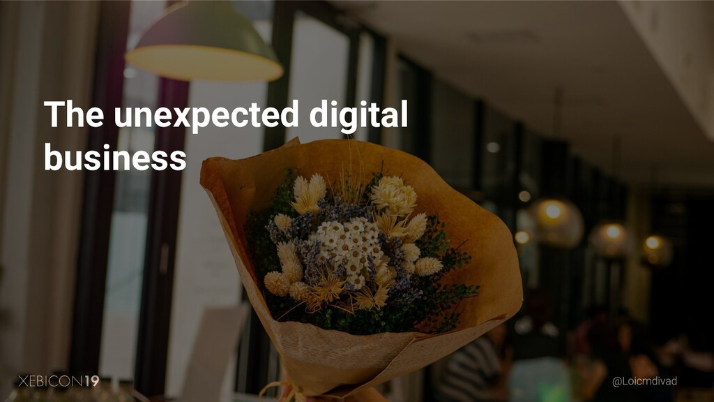 The unexpected digital business